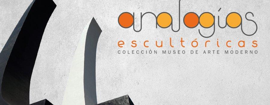 Analogías escultóricas. Colección del Museo de Arte Moderno