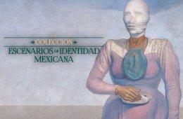 La colección. Escenarios de identidad mexicana