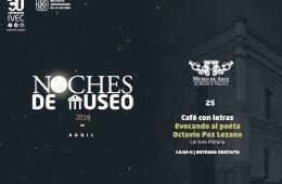 "Noches de Museo, esta vez ""Evocando a Octavio Paz"""