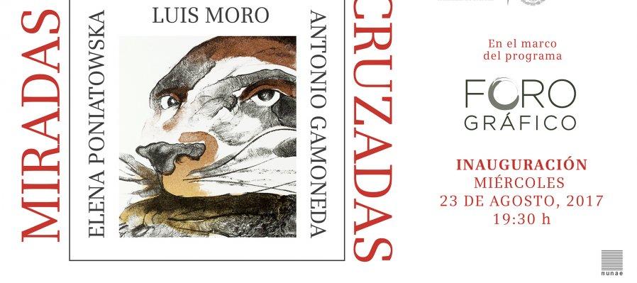 Foro gráfico: Miradas cruzadas. Luis Moro / Elena Poniatowska / Antonio Gamoneda