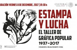 Estampa y lucha: El Taller de Gráfica Popular, 1937-2017