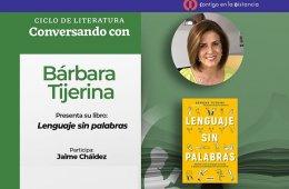 Conversando con Bárbara Tijerina: Lenguaje sin palabras