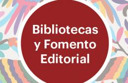 Bibliotecas y Fomento Editorial
