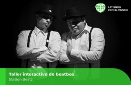 Taller interactivo de beatbox Station Beatz