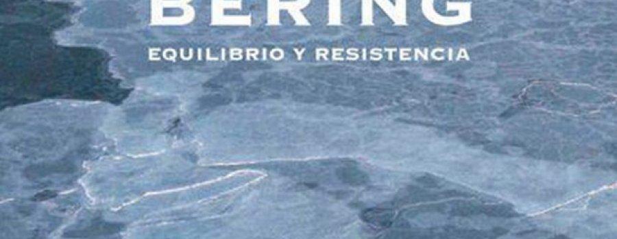 Bering, equilibrio y resistencia