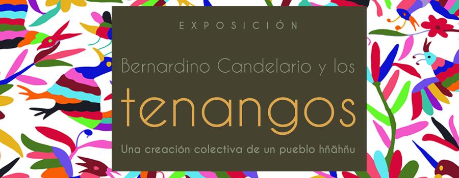 Bernardino Candelario y los tenangos. Una creación colectiva de un pueblo hñähñu