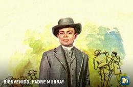 Bienvenido, padre Murray