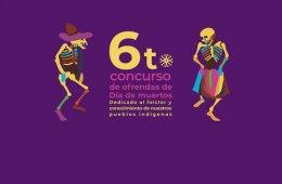 Convocatoria / 6to Concurso de Ofrendas de Día de Muerto...