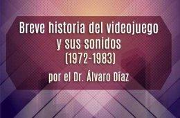 Breve historia del videojuego y sus sonidos (1972-1983) p...