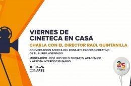 Charla con Raúl Quintanilla, director de la película: E...