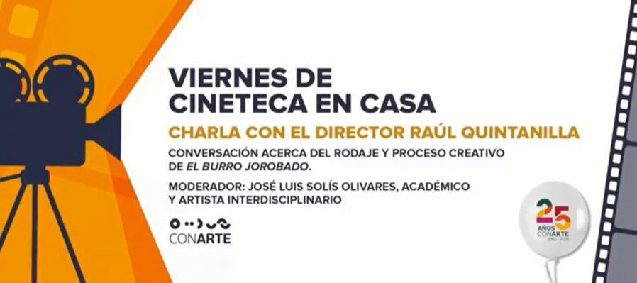 Charla con Raúl Quintanilla, director de la película: El Burro Jorobado