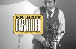 Antonio Caballero. Fotografía 1953 a 1985