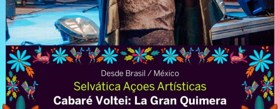 Cabaré Voltei: La gran quimera latinoamericana y otros disparates