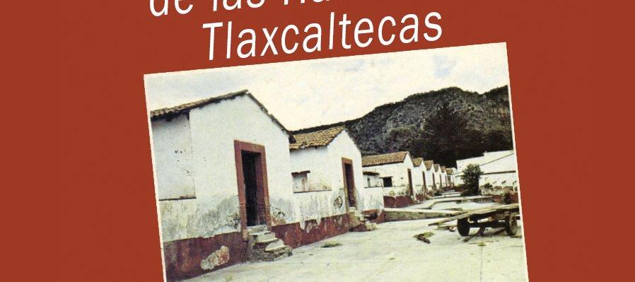 Calpanerías de las Haciendas Tlaxcaltecas