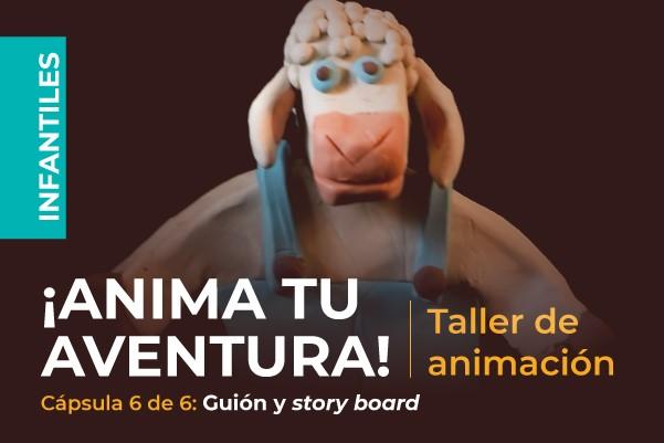 Cápsula 6 Guión y Story board