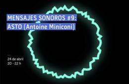 Mensajes Sonoros #9: Asto