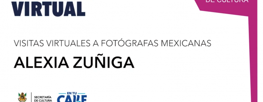 Visitas virtuales a fotógrafas: Alexia Zúñiga