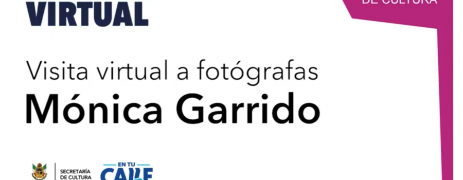 Visita virtual a fotógrafas: Mónica Garrido
