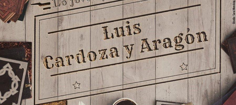 Lo Joven y lo Clásico: Luis Cardoza y Aragón