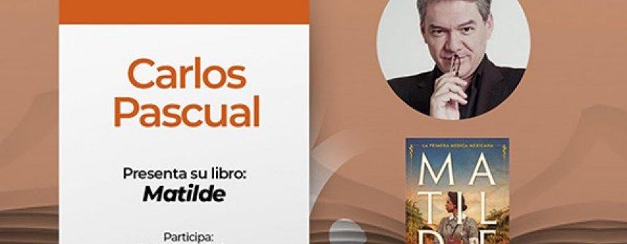 Conversando con Carlos Pascual: Matilde