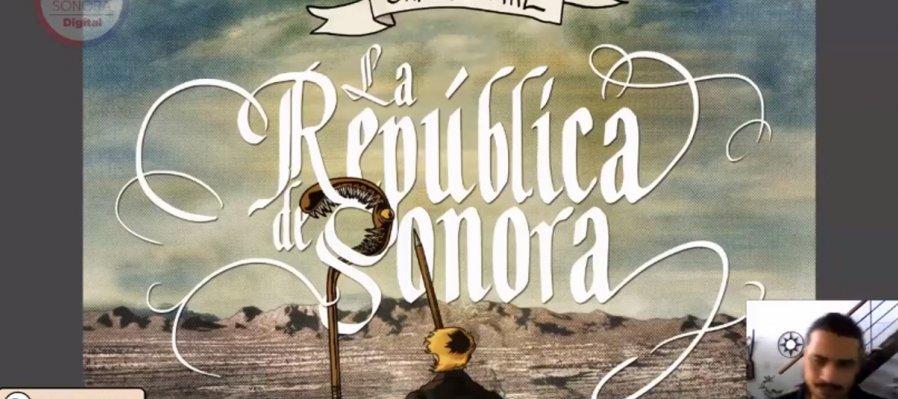 La República de Sonora de Carlos Mal. Primera parte