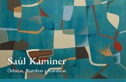 Órbitas, rumbos y sombras. Saúl Kaminer, obra reciente