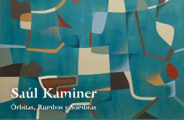Orbits, Directions and Shadows. Saúl Kaminer, Recent Wor...