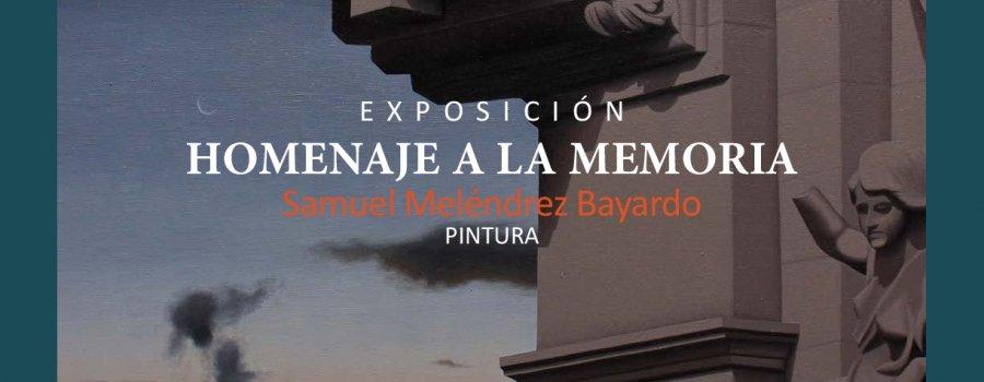 Homenaje a la memoria. Samuel Meléndrez Bayardo