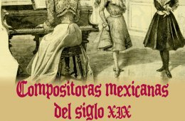 Mexican Female Composers of the 19th-Century