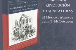 Imperio, revolución y caricaturas. El México bárbaro d...