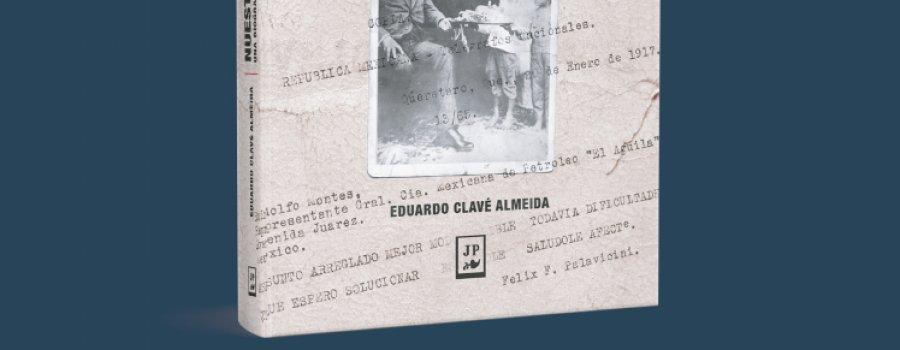 Nuestro hombre en Querétaro. Una biografía politica de Félix Fulgencio Palavicini