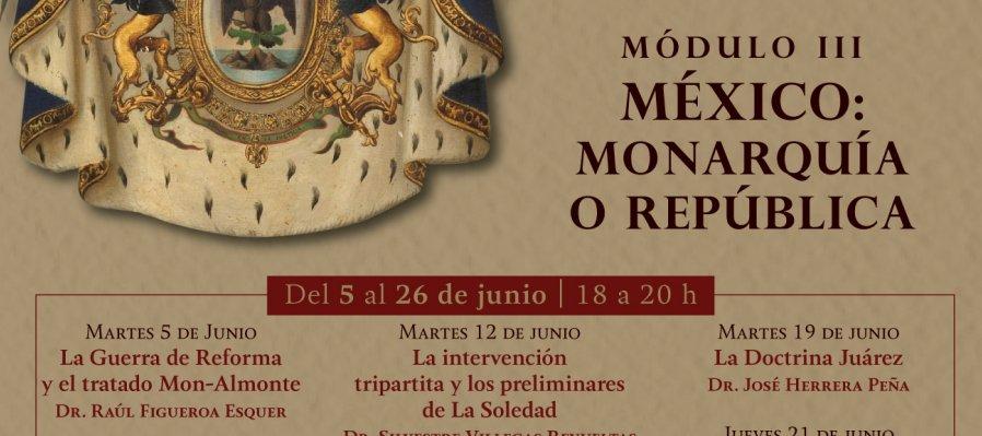 Historia diplomática de México, siglos XIX y XX. Módulo III: México, Monarquía o República
