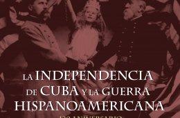1898. La independencia de Cuba y la Guerra Hispanoamerica...