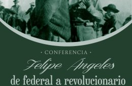 Felipe Ángeles, from Federal to Revolutionary