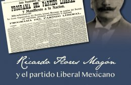 Ricardo Flores Magón and the Mexican Liberal Party