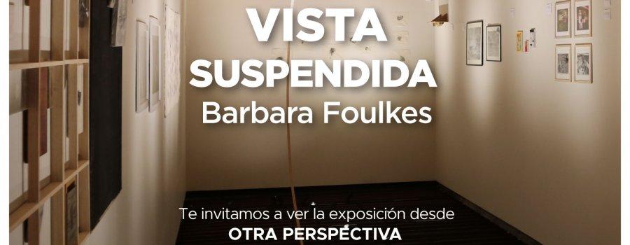 Vista suspendida. Barbara Foulkes
