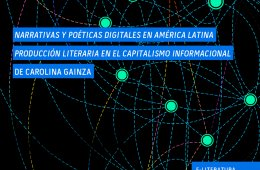 Narratives and Digital Poetics in Latin America