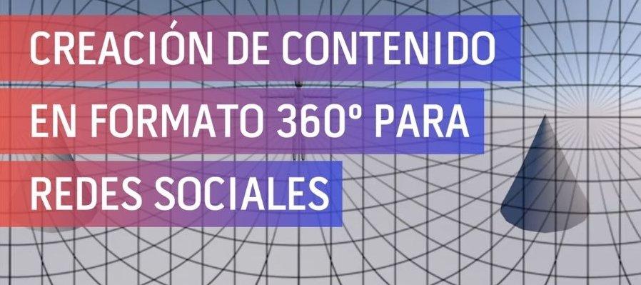 Creación de contenido en formato 360º para redes sociales por Jesús Pérez Irigoyen
