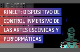 Kinect: dispositivo de control inmersivo de las artes esc...