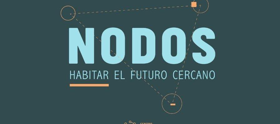 Nodos: habitar el futuro cercano