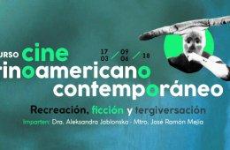 Curso de cine latinoamericano contemporáneo: recreación...