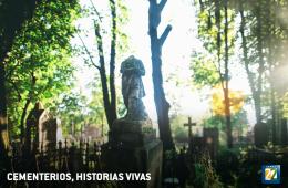 Cementerios, historias vivas