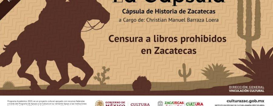 Cápsulas Historia De Zacatecas: Censura a libros prohibidos en Zacatecas