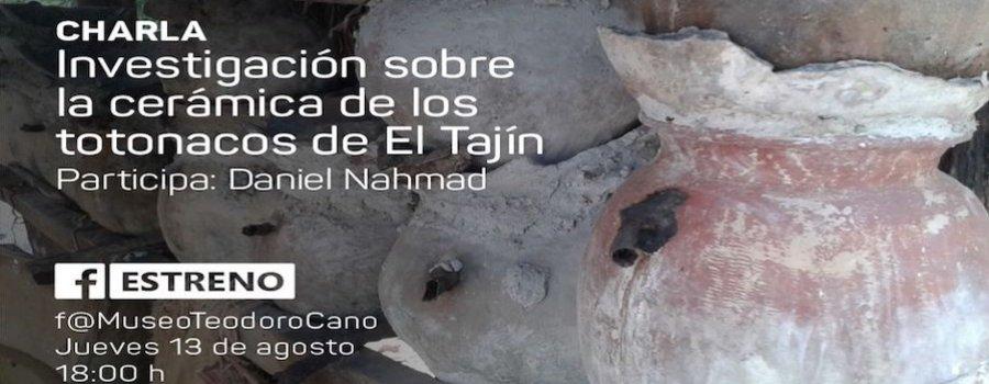 Charla: Investigación sobre la cerámica de los totonacos de El Tajín