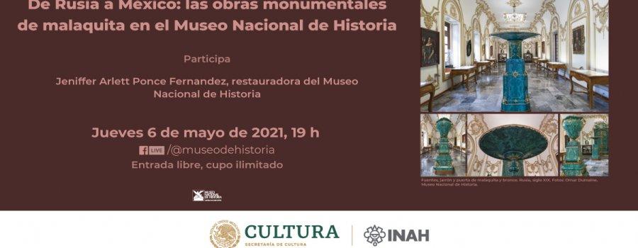 Charla virtual. De Rusia a México, las obras monumentales de malaquita en el Museo Nacional de Historia