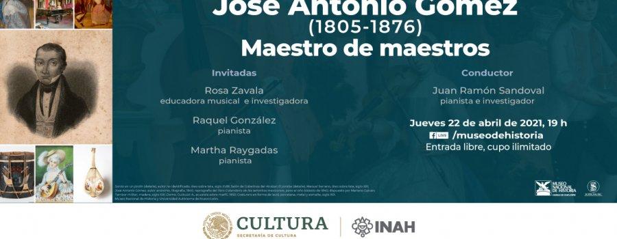 Charla virtual: José Antonio Gómez (1805 - 1876) Maestro de maestros
