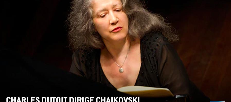 Charles Dutoit dirige Chaikovski y Brahms – Con Martha Argerich