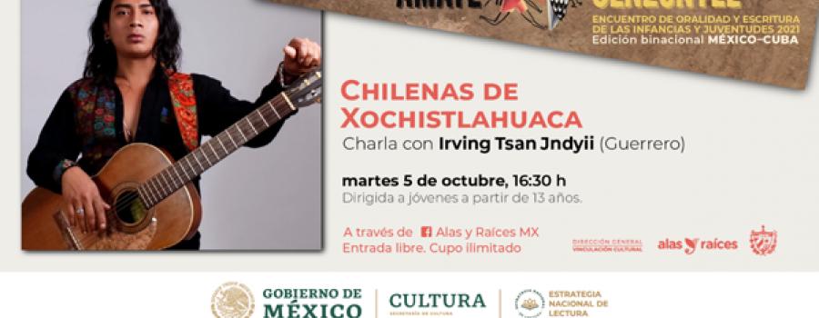 Chilenas de Xochistlahuaca (Charla)