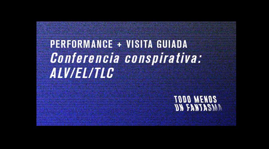 Conferencia conspirativa: ALV/EL/TLC