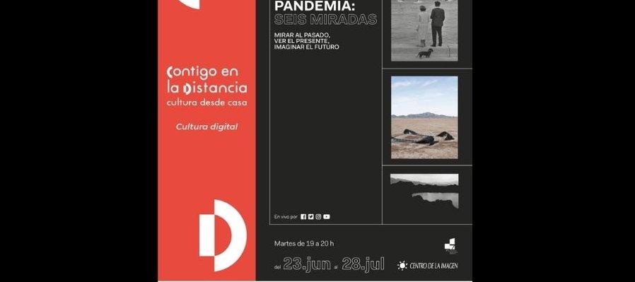 Imagen y Pandemia: Seis miradas» con Irving Domínguez. Ciclo de lecturas visuales